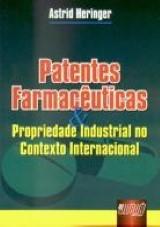 Capa do livro: Patentes Farmacêuticas & Propriedade Industrial no contexto Internacional, Astrid Heringer