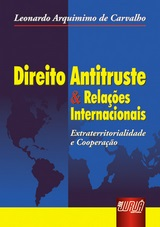 Capa do livro: Direito Antitruste & Rela��es Internacionais, Leonardo Arquimimo de Carvalho