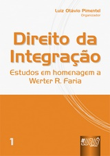 Capa do livro: Direito da Integra��o - Estudos em Homenagem a Werter R. Faria - vol. I, Organizador: Luiz Ot�vio Pimentel
