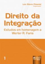 Capa do livro: Direito da Integração - Estudos em Homenagem a Werter R. Faria - vol. I, Organizador: Luiz Otávio Pimentel
