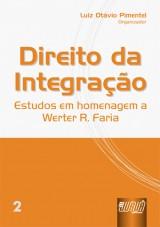 Capa do livro: Direito da Integração - Estudos em Homenagem a Werter R. Faria - vol.II, Organizador: Luiz Otávio Pimentel