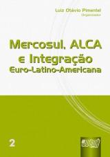 Capa do livro: Mercosul, ALCA e Integração Euro-Latino-Americana - vol.II, Organizador: Luiz Otávio Pimentel