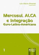 Capa do livro: Mercosul, ALCA e Integração Euro-Latino-Americana - vol.I, Organizador: Luiz Otávio Pimentel