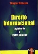 Capa do livro: Direito Internacional - Legisla��o & Textos B�sicos, Wagner Menezes