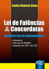 Capa do livro: Lei de Falências & Concordatas - Anotada à Luz da Jurisprudência, Carlos Roberto Claro