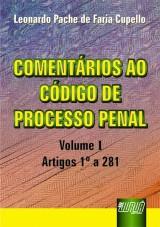 Capa do livro: Coment�rios ao C�digo de Processo Penal - Volume I - Artigos 1� a 281, Leonardo Pache de Faria Cupello