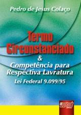 Capa do livro: Termo Circunstanciado & Competência para Respectiva Lavratura Lei Federal 9.009/95, Pedro de Jesus Colaço