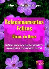 Capa do livro: Relacionamentos Felizes - Dicas de Deus, Marta Almeida Lopes