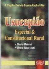 Capa do livro: Usucapião - Especial & Constitucional Rural, J. Virgílio Castelo Branco Rocha Filho