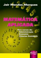 Capa do livro: Matem�tica Aplicada - Para os cursos de Administra��o, Economia e Ci�ncias Cont�beis, Jair Mendes Marques