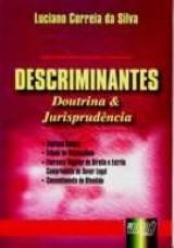 Capa do livro: Descriminantes - Doutrina & Jurisprudência, Luciano Correia da Silva