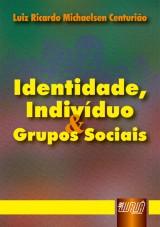 Capa do livro: Identidade, Indivíduo & Grupos Sociais, Luiz Ricardo Michaelsen Centurião