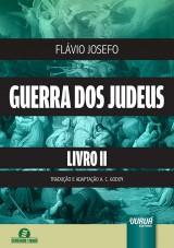 Capa do livro: Guerra dos Judeus - Livro II, Flávio Josefo - Tradução e Adaptação A. C. Godoy
