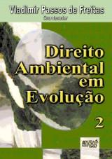 Capa do livro: Direito Ambiental em Evolução - Volume 2, Coord.: Vladimir Passos de Freitas