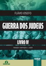Capa do livro: Guerra dos Judeus - Livro IV, Flávio Josefo - Tradução e Adaptação A. C. Godoy