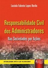 Capa do livro: Responsabilidade Civil dos Administradores - Nas Sociedades por Ações, Lucíola Fabrete Lopes Nerilo