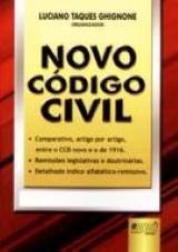 Capa do livro: Novo Código Civil - Comparado, Organizador: Luciano Taques Ghignone