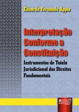 Capa do livro: Interpretação Conforme a Constituição, Eduardo Fernando Appio