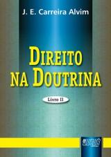 Capa do livro: Direito na Doutrina - Livro II, J.E. Carreira Alvim