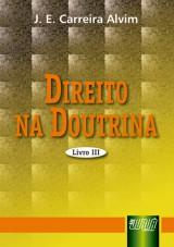 Capa do livro: Direito na Doutrina - Livro III, J.E. Carreira Alvim