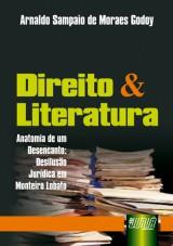 Capa do livro: Direito & Literatura - Anatomia de um Desencanto, Desilusão Jurídica em Monteiro Lobato, Arnaldo Sampaio de Moraes Godoy