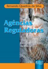 Capa do livro: Agências Reguladoras - A sua Independência e o Princípio do Estado Democrático, Fernando Quadros da Silva