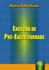 Capa do livro: Exceção de Pré-Executividade, Rodrigo Campos Zequim