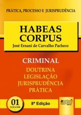 Capa do livro: Habeas Corpus - PPJ Criminal vol. 1 - 8ª Edição, José Ernani de Carvalho Pacheco