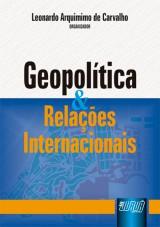 Capa do livro: Geopolítica & Relações Internacionais, Organizador: Leonardo Arquimimo de Carvalho