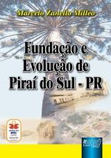 Capa do livro: Fundação e Evolução de Piraí do Sul - PR, Marcelo Zanello Milléo