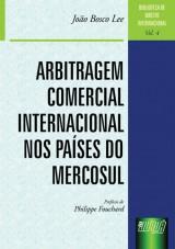 Capa do livro: Arbitragem Comercial Internacional nos Países do Mercosul - Biblioteca de Direito Internacional - volume 4, João Bosco Lee