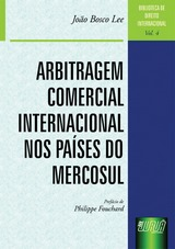Capa do livro: Arbitragem Comercial Internacional nos Países do Mercosul - Biblioteca de Direito Internacional, João Bosco Lee
