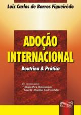 Capa do livro: Adoção Internacional - Doutrina e Prática, Luiz Carlos de Barros Figueiredo