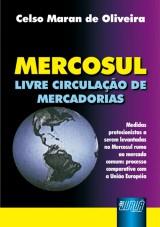 Capa do livro: Mercosul - Livre Circulação de Mercadorias, Celso Maran de Oliveira