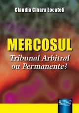Capa do livro: Mercosul - Tribunal Arbitral ou Permanente?, Claudia Cinara Locateli