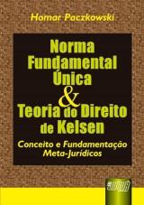 Capa do livro: Norma Fundamental Única & Teoria do Direito de Kelsen, Homar Paczkowski