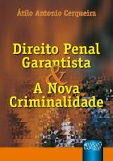 Capa do livro: Direito Penal Garantista e a Nova Criminalidade, Átilo Antonio Cerqueira