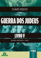 Capa do livro: Guerra dos Judeus - Livro V, Flávio Josefo - Tradução e Adaptação A. C. Godoy