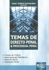 Capa do livro: Temas de Direito Penal e Processual Penal - Crime de Tr�fico, Intercepta��o Telef�nica, Pena de Morte, Transa��o Penal, Isaac SABB� GUIMAR�ES