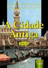 Capa do livro: Cidade Antiga, A - Vol. I - Trad.: Nélia Maria Pinheiro Padilha von Tempski-Silka, Fustel de Coulanges