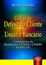 Capa do livro: C�digo de Defesa do Cliente e do Usu�rio Banc�rio, Ricardo Zanello