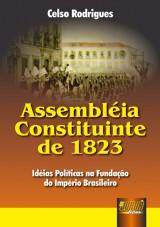 Capa do livro: Assembléia Constituinte de 1823 - Idéias Políticas na Fundação do Império Brasileiro, Celso Rodrigues