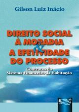 Capa do livro: Direito Social à Moradia e a Efetividade do Processo, Gilson Luiz Inácio