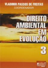 Capa do livro: Direito Ambiental em Evolução - Volume 3, Coord.: Vladimir Passos de Freitas
