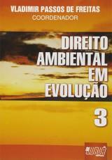 Capa do livro: Direito Ambiental em Evolução - Volume 3, Coordenador: Vladimir Passos de Freitas