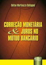 Capa do livro: Correção Monetária e Juros no Mútuo Bancário, Deltan Martinazzo Dallagnol