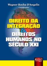 Capa do livro: Direito da Integra��o & Direitos Humanos no S�culo XXI, Coordenador: Wagner Rocha D�Angelis