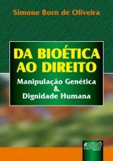 Capa do livro: Bioética ao Direito, Da - Manipulação Genética & Dignidade Humana, Simone Born de Oliveira