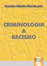 Capa do livro: Criminologia & Racismo, Evandro Charles Piza Duarte