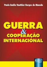 Capa do livro: Guerra & Cooperação Internacional, Paulo Emílio Vauthier Borges de Macedo